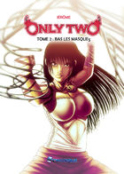 Only Two-TOME 2-Bas les masques : Глава 1 страница 1